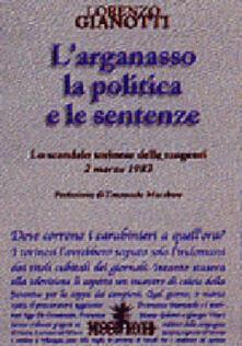Criticalwinenotav.it L' arganasso, la politica e le sentenze. Lo scandalo torinese delle tangenti 2 marzo 1983 Image