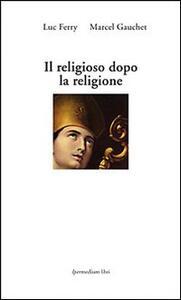 Il religioso dopo la religione