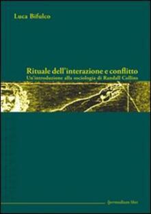 Rituale dellinterazione e conflitto. Unintroduzione alla sociologia di Randall Collins.pdf