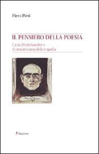 Il pensiero della poesia. Carlo Michelstaedter e il Romanticismo della tragedia