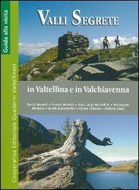VALLI SEGRETE IN VALTELLINA E VALCHIAVEN