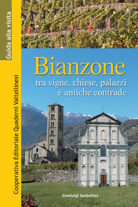 BIANZONE. TRA VIGNE CHIESE PALAZZI E ANT