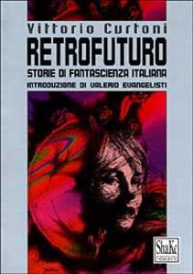 Retrofuturo. Storie di fantascienza italiana