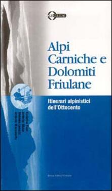 Winniearcher.com Alpi Carniche e Dolomiti friulane. Itinerari alpinistici dell'Ottocento Image