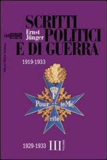 Scritti politici e di guerra. 1919-1933. Vol. 3: 1929-1933. - Ernst Jünger - copertina