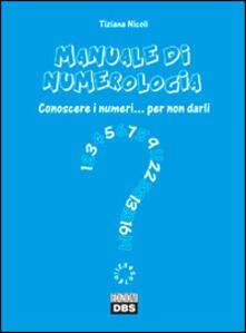 Premioquesti.it Manuale di numerologia. Conoscere i numeri per non darli Image