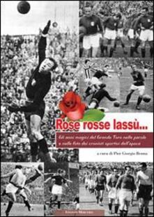 Rose rosse lassù... Dove cielo e terra... si congiungono. Ediz. illustrata.pdf