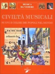 Civiltà musicali. Suoni e colori dei popoli nel mondo