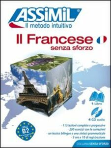 Foto Cover di Il francese senza sforzo. Con 4 CD Audio, Libro di Anthony Bulger, edito da Assimil Italia
