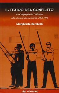 Il teatro del conflitto. La compagnia del Collettivo nella stagione dei movimenti 1969-1976