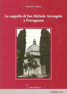 La cappella di San Michele Arcangelo a Petrognano