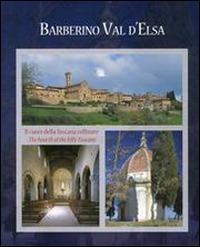 Barberino Val d'Elsa cuore della Toscana collinare-Barberino Val d'Elsa the hearth of the hilly Tuscany. Ediz. illustrata - - wuz.it