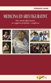 Medicina e arti figurative. Due mondi affascinanti, un rapporto profondo e complesso