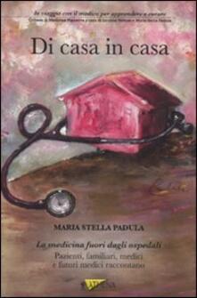 Di casa in casa. In viaggio con il medico per apprendere e curare - M. Stella Padula - copertina