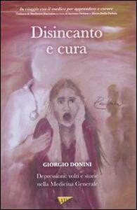 Disincanto e cura. Depressioni: volti e storie nella medicina generale - Giorgio Donini - copertina