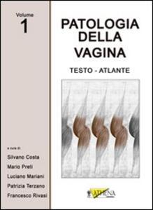 Patologia della vagina. Testo atlante. Vol. 1