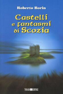 Castelli e fantasmi di Scozia - Roberto Borin - copertina