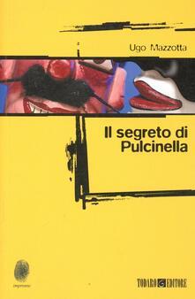 Il segreto di Pulcinella - Ugo Mazzotta - copertina