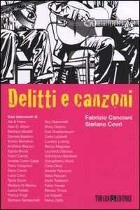 Delitti e canzoni. Una jam session letteraria - Fabrizio Canciani,Stefano Covri - copertina