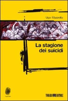 La stagione dei suicidi - Ugo Mazzotta - copertina