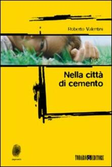 Nella città di cemento - Roberto Valentini - copertina