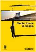 Libro Niente tranne la pioggia Sergio Paoli