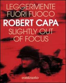 Leggermente fuori fuoco-Slightly out of focus - Robert Capa - copertina