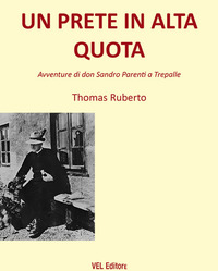 Un Un prete in alta quota. Avventure di don Sandro Parenti a Trepalle - Ruberto Thomas - wuz.it