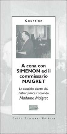 Daddyswing.es A cena con Simenon ed il commissario Maigret. Le classiche ricette dei bistrot francesi secondo madame Maigret Image