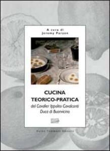 Cucina teorico-pratica del cavalier Ippolito Cavalcanti, duca di Buonvicino - Ippolito Cavalcanti - copertina