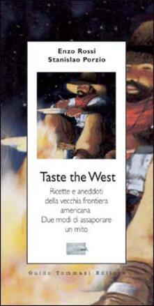 Writersfactory.it Taste the West. Ricette e aneddoti della vecchia frontiera americana. Due modi di assaporare un mito Image