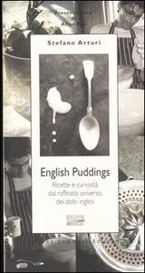 English Pudding. Ricette e curiosità dal raffinato universo dei dolci inglesi