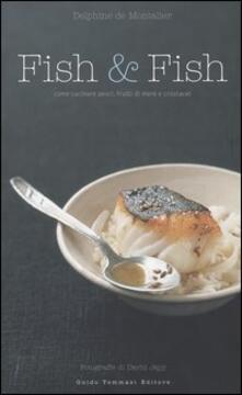 Fish & fish. Come cucinare pesci, frutti di mare e crostacei.pdf