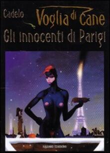 Warholgenova.it Voglia di cane. Gli innocenti di Parigi. Vol. 2 Image