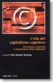 Antondemarirreguera.es L' età del capitalismo cognitivo. Innovazione, proprietà e cooperazione delle moltitudini Image