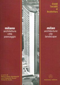 Milano. Architettura città paesaggio. Ediz. italiana e inglese