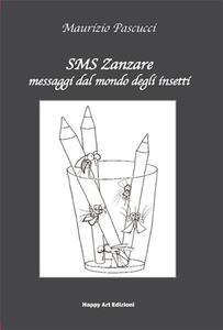 SMS Zanzare messaggi dal mondo degli insetti