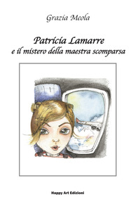 Patricia Lamarre e il mistero della maestra scomparsa - Meola Grazia - wuz.it