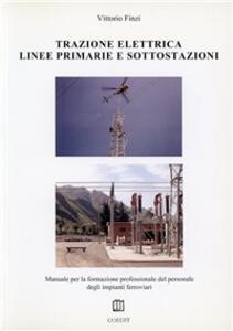 Trazione elettrica. Linee primarie e sottostazioni