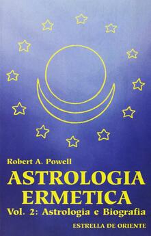Astrologia ermetica. Vol. 2: Astrologia e biografia..pdf