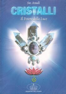 Cristalli: il potere della luce per il riequilibrio psicofisico