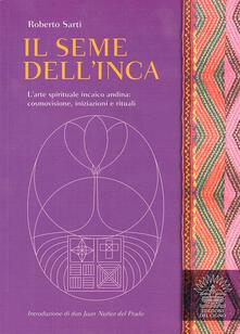 Promoartpalermo.it Il seme dell'inca. L'arte spirituale incaico andina: cosmovisione, iniziazioni e rituali Image