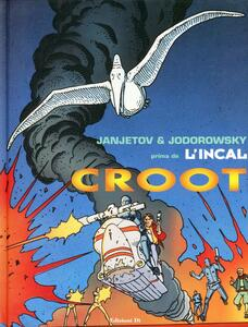 Croot. Prima de L'Incal. Vol. 3