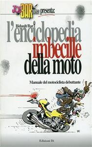L' enciclopedia imbecille della moto