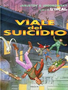 Viale del Suicidio. Prima de L'Incal. Vol. 6