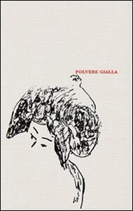 Polvere gialla. La collezione di Lucia e Silvio Arcelloni