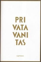 Luigi Presicce. Privata vanitas. L'invenzione del busto. Con gadget. Ediz. multilingue