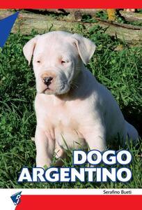Dogo argentino - Serafino Bueti - copertina
