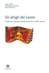 Gli artigli del leone. Giustizia e carcere a Venezia dal XVI al XVIII secolo