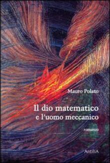 Il dio matematico e luomo meccanico.pdf
